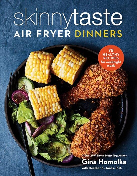 Skinnytaste Air Fryer Dinners Cookbook